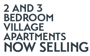 2 and 3 bedroom village apartments now selling
